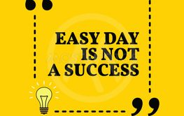 Inspirational motivational quote. Easy day is not a...