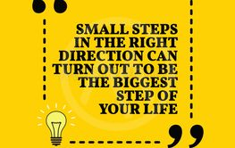 Inspirational motivational quote. Small steps in the...