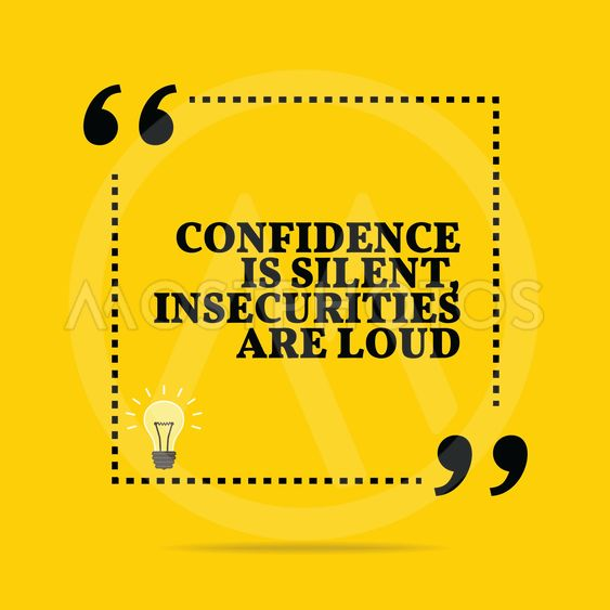 Inspirational motivational quote. Confidence is silent,...