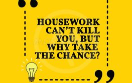 Inspirational motivational quote. Housework can't kill...