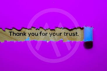 Close up Thank You For Your Trust written in purple torn...